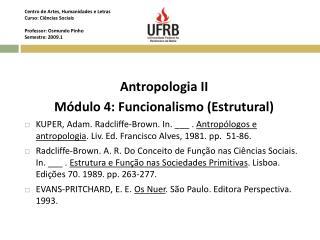 Antropologia II Módulo 4: Funcionalismo (Estrutural)