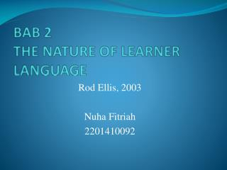 BAB 2  THE NATURE OF LEARNER LANGUAGE