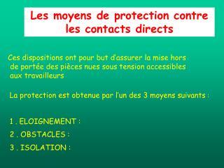 Les moyens de protection contre les contacts directs