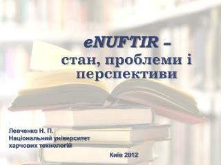 eNUFTIR  –  стан, проблеми і перспективи