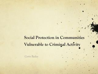 Social Protection in Communities Vulnerable to Criminal Activity