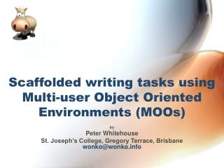 Scaffolded writing tasks using Multi-user Object Oriented Environments (MOOs)