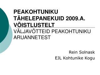 PEAKOHTUNIKU TÄHELEPANEKUID 2009.A. VÕISTLUSTELT VÄLJAVÕTTEID PEAKOHTUNIKU ARUANNETEST