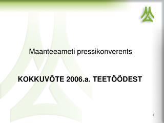 KOKKUVÕTE 2006.a. TEETÖÖDEST