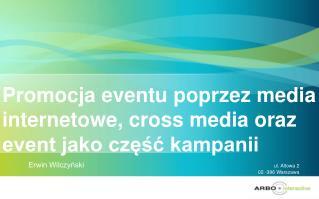 Promocja eventu poprzez media internetowe, cross media oraz event jako część kampanii