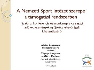 A Nemzeti Sport Int zet szerepe a t mogat si rendszerben