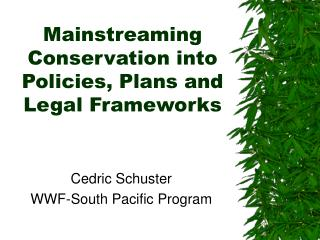 Mainstreaming Conservation into Policies, Plans and Legal Frameworks