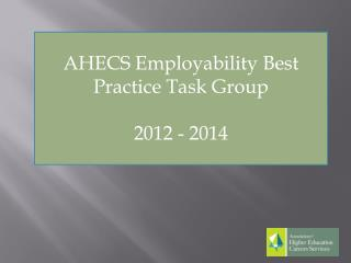 AHECS Employability Best Practice Task Group 2012 - 2014