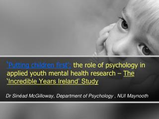 Dr  Sinéad McGilloway, Department of Psychology , NUI Maynooth