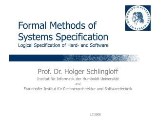 Formal Methods of  Systems Specification Logical Specification of Hard- and Software