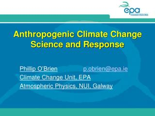 Anthropogenic Climate Change Science and Response