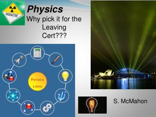 Physics  Why pick it for the  Leaving  Cert???