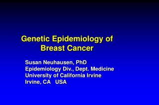 Genetic Epidemiology of Breast Cancer