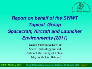 Report on behalf of the SWWT Topical  Group Spacecraft, Aircraft and Launcher Environments (2011)