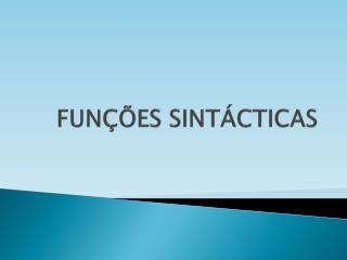 FUN��ES SINT�CTICAS