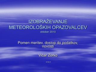 IZOBRAŽEVANJE METEOROLOŠKIH OPAZOVALCEV oktober 2010