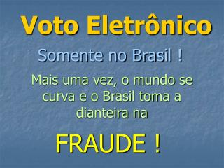 Somente no Brasil !