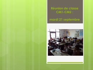 R union de classe CM1-CM2 :  mardi 21 septembre
