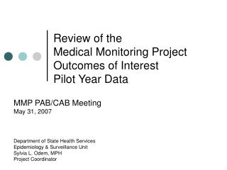 Review of the Medical Monitoring Project  Outcomes of Interest Pilot Year Data