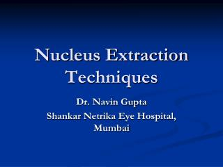 Nucleus Extraction Techniques
