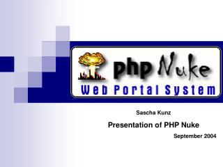 Sascha Kunz Presentation of PHP Nuke September 2004
