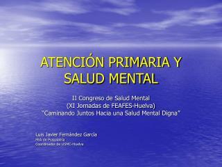 ATENCI�N PRIMARIA Y SALUD MENTAL