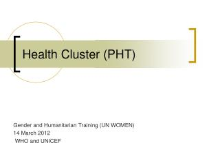 Health Cluster (PHT)
