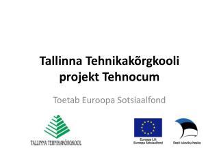Tallinna Tehnikakõrgkooli projekt Tehnocum