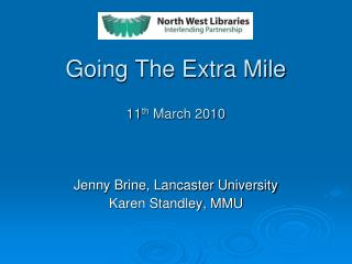 Going The Extra Mile 11 th  March 2010