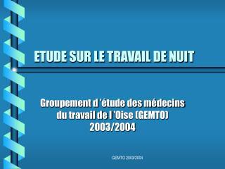 ETUDE SUR LE TRAVAIL DE NUIT