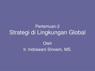 Pertemuan-2 Strategi di Lingkungan Global
