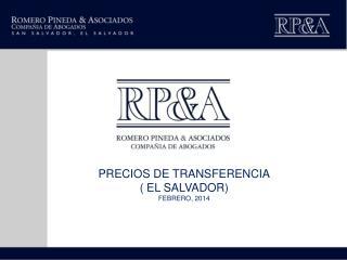PRECIOS DE TRANSFERENCIA ( EL SALVADOR) FEBRERO, 2014