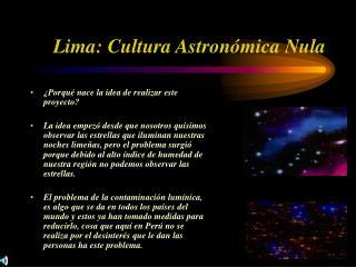 Lima: Cultura Astronómica Nula