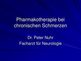 Pharmakotherapie bei chronischen Schmerzen