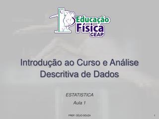 Introdução ao Curso  e  Análise Descritiva  de Dados