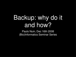 Backup: why do it and how?