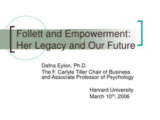 Follett and Empowerment: Her Legacy and Our Future