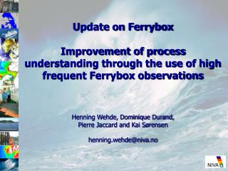 Ferrybox network Ferrybox  		results, validation/verification, validation of 	satellite 	data