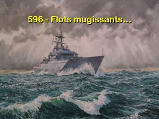 596 - Flots mugissants�