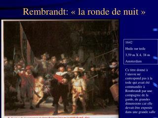 Rembrandt: «la ronde de nuit»