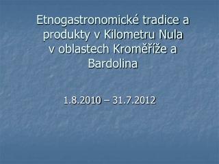 Etnogastronomické tradice a produkty v Kilometru Nula  v oblastech Kroměříže a Bardolina