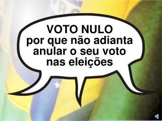 VOTO NULO por que não adianta anular o seu voto nas eleições