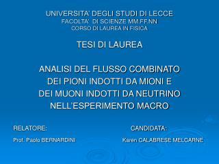 UNIVERSITA� DEGLI STUDI DI LECCE FACOLTA�  DI SCIENZE MM.FF.NN CORSO DI LAUREA IN FISICA