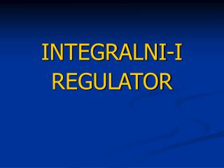 INTEGRALNI - I   REGULATOR