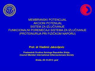 Prof.  dr  Vladimir  Jakovljevic Predsednik Društva fiziologa Repubilke Srbije ,