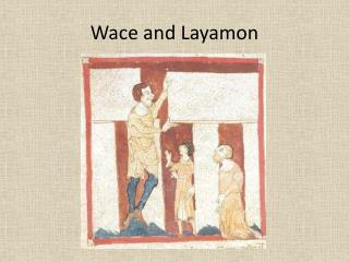 Wace and Layamon