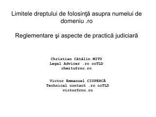 Limitele dreptului de folosin ţă asupra numelui de domeniu .ro