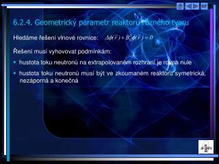 6.2.4. Geometrick� parametr reaktoru r?zn�ho tvaru