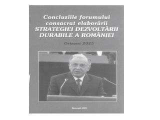Concluziile Forumului consacrat elabor ării Strategiei Dezvoltării Durabile a României