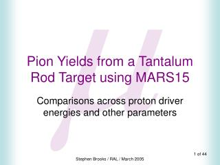 Pion Yields from a Tantalum Rod Target using MARS15